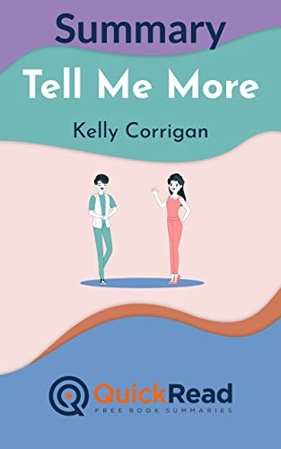 Summary: Tell me more by Kelly Corrigan