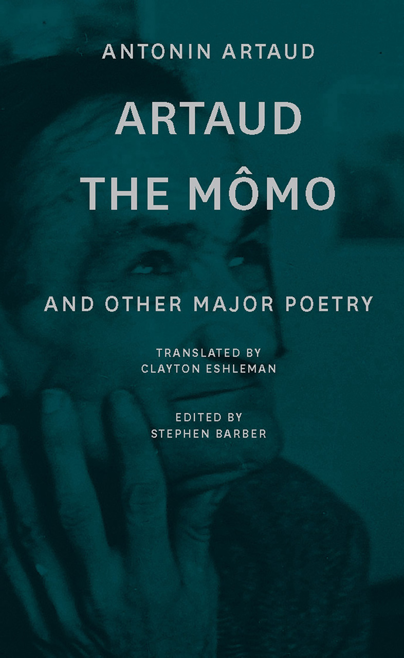 Artaud the Mômo: and Other Major Poetry