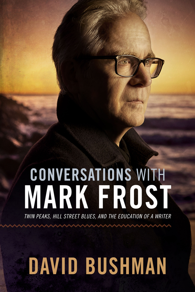 Conversations With Mark Frost: Twin Peaks, Hill Street Blues, and the Education of a Writer