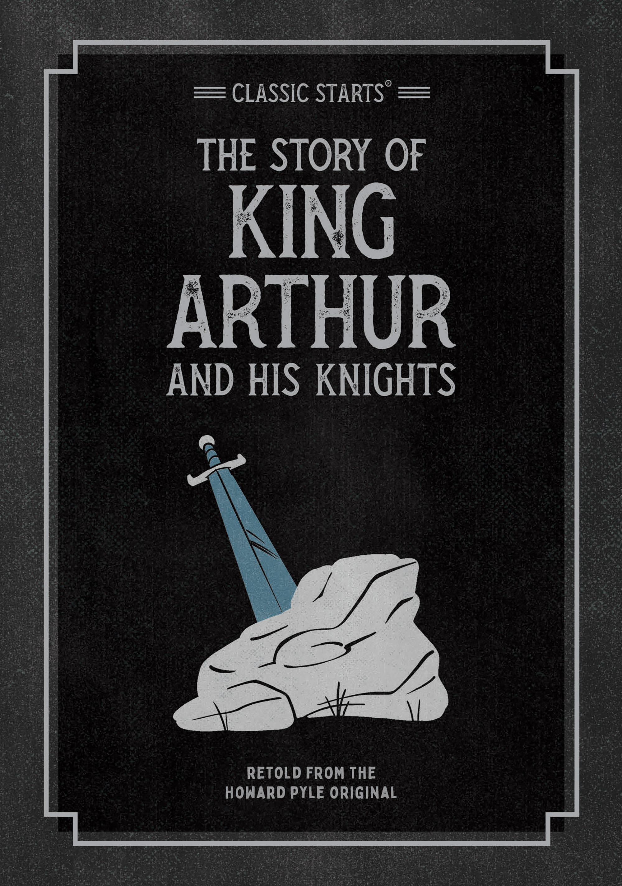 Classic Starts®: The Story of King Arthur  His Knights