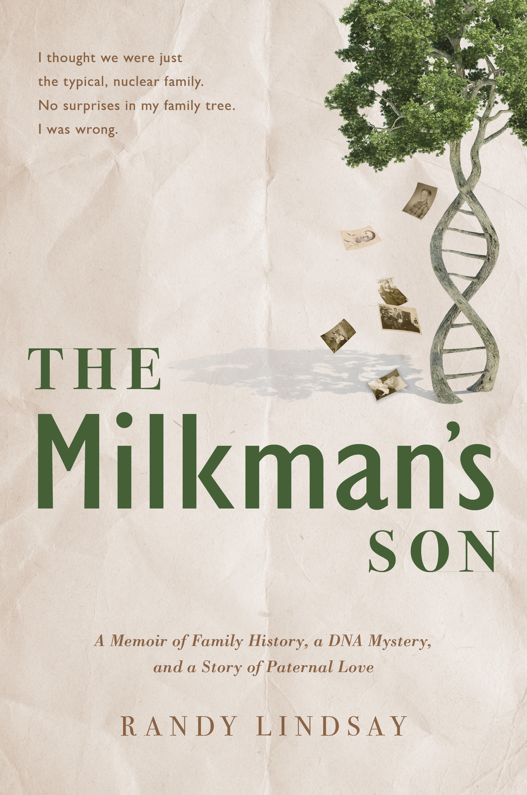 The Milkman's Son: A Memoir of Family History, a DNA Mystery, and a Story of Paternal Love