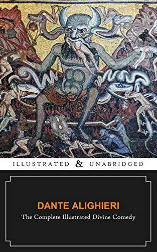 The Complete Illustrated Divine Comedy (Inferno, Purgatorio, Paradiso) (Papillon Illustrated Classics)