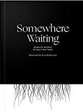 Somewhere Waiting: Song of Myself