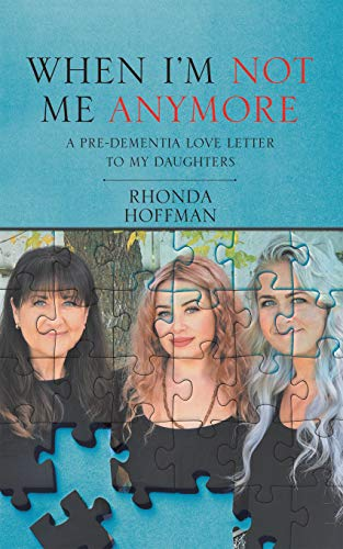 When I'm Not Me Anymore: A Pre-Dementia Love Letter to My Daughters