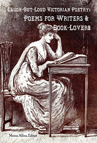 Laugh-Out-Loud Victorian Poetry: Poems for Writers & Book-Lovers