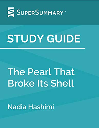 Study Guide: The Pearl That Broke Its Shell by Nadia Hashimi
