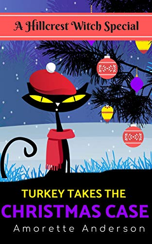 Turkey Takes the Christmas Case: A Hillcrest Witch Special