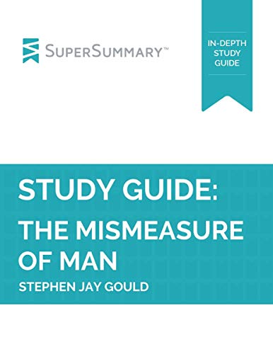 Study Guide: The Mismeasure Of Man by Stephen Jay Gould