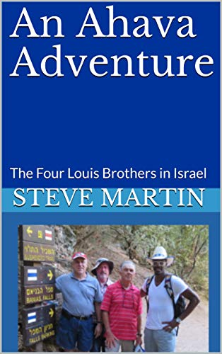 An Ahava Adventure: The Four Louis Brothers in Israel