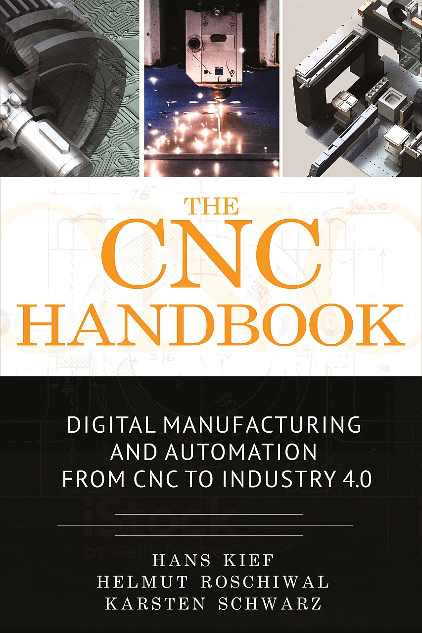 The CNC Handbook: Digital Manufacturing and Automation from CNC to Industry 4.0