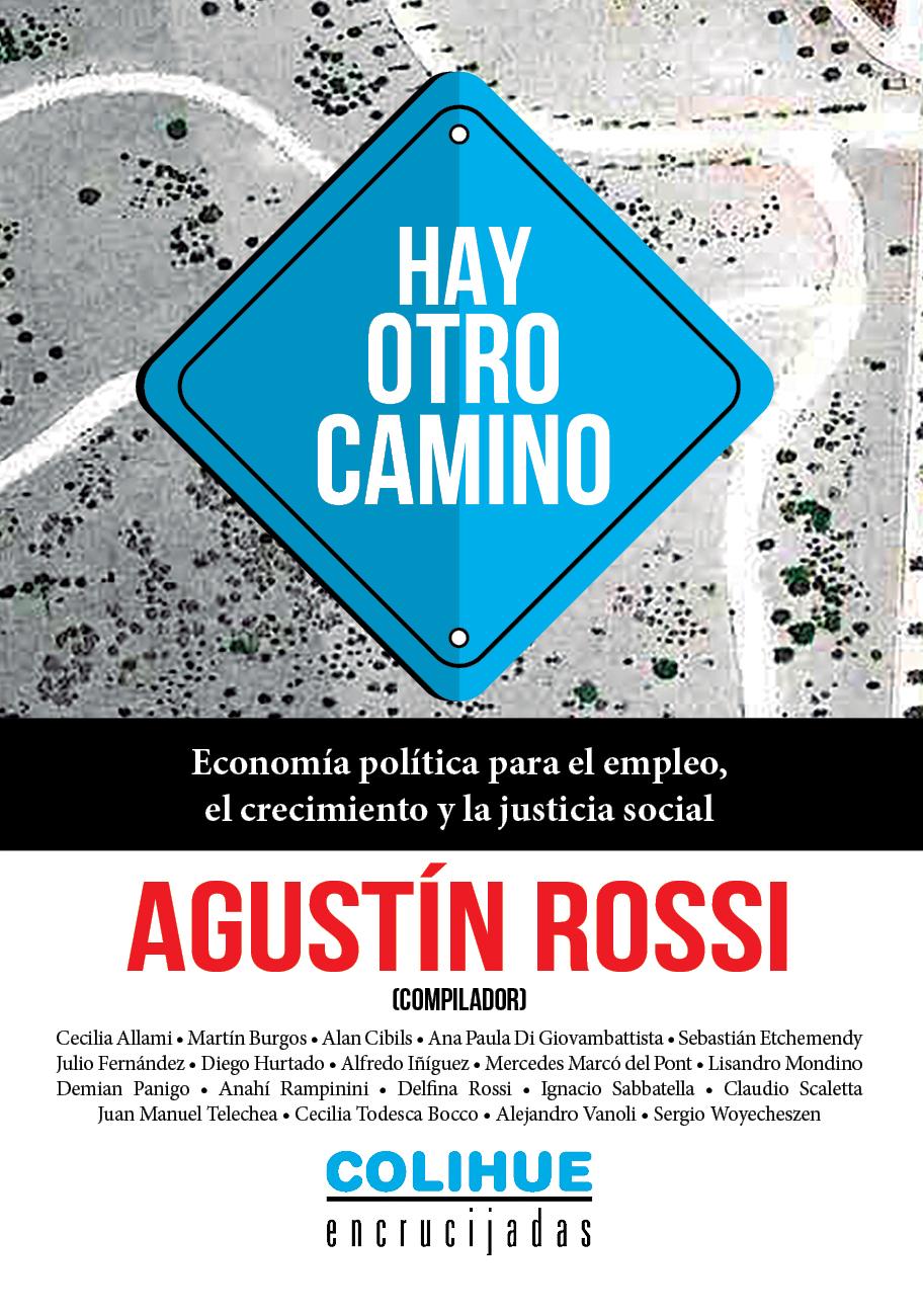 Hay otro camino: economía política para el empleo, el crecimiento y la justicia social