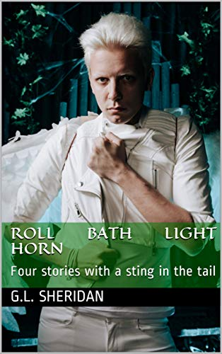 Roll Bath Light Horn: Four stories with a sting in the tail