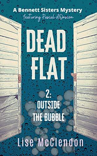 Outside the Bubble (Bennett Sisters: Dead Flat 2)