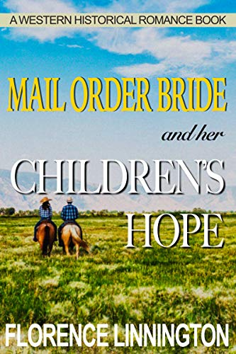 Mail Order Bride And Her Children's Hope (A Western Historical Romance Book)