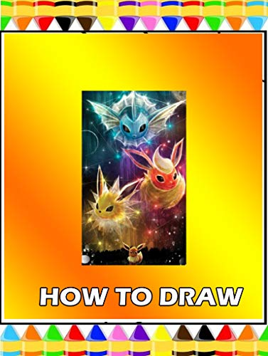 How to Draw Pokémon : Easy Techniques and Step-by-Step Drawings for People