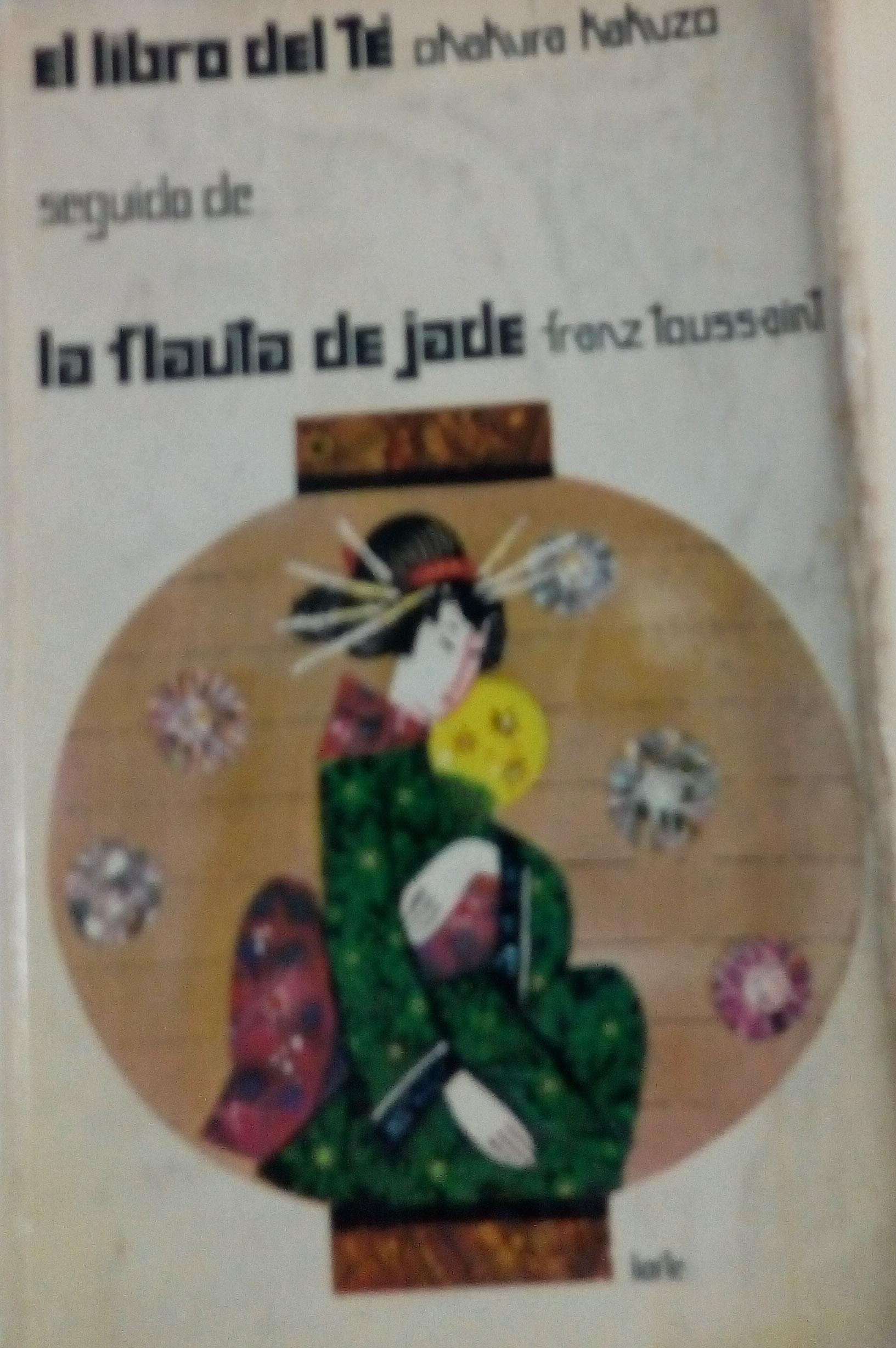 El libro del té. Seguido de La flauta de jade.