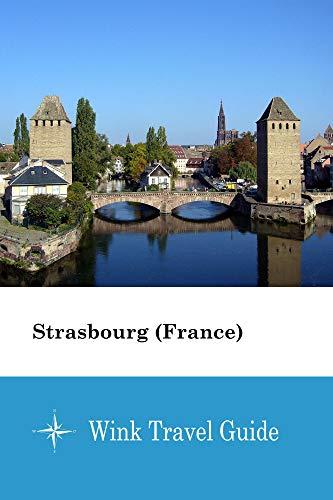 Strasbourg (France) - Wink Travel Guide