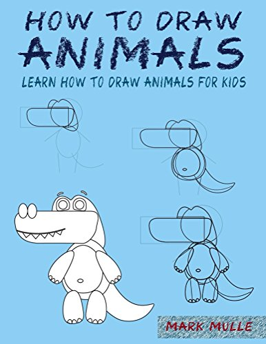 How to Draw Animals: Learn How To Draw Animals For Kids, A Step by Step Guide