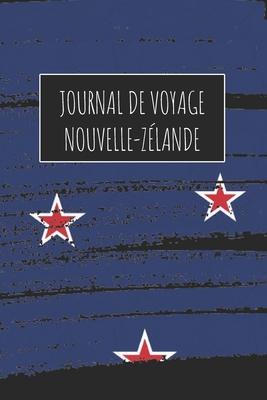 Journal de Voyage Nouvelle-Zélande: 6x9 Carnet de voyage I Journal de voyage avec instructions, Checklists et Bucketlists, cadeau parfait pour votre s�jour � Nouvelle-Zélande et pour chaque voyageur.