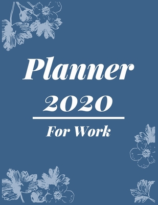 Planner 2020 for Work: Pretty Simple Planner - 2020 Planner (8.5′ x 11′ ), 128 pages