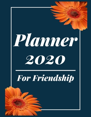 Planner 2020 for Friendship: Pretty Simple Planner - 2020 Planner (8.5′ x 11′ ), 128 pages