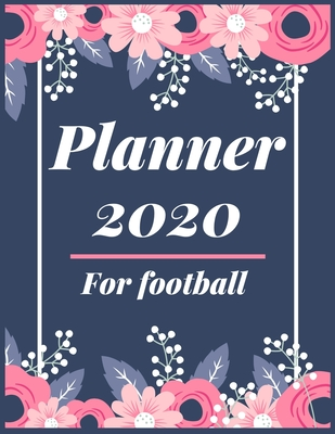 Planner 2020 for football: Pretty Simple Planner - 2020 Planner (8.5′ x 11′ ), 128 pages