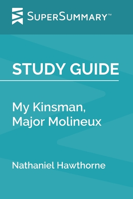 Study Guide: My Kinsman, Major Molineux by Nathaniel Hawthorne