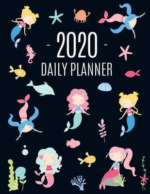 Mermaid Daily Planner 2020: January - December Daily Organizer (12 Months Calendar) With Ocean Water Princess, Cute Fish and Pretty Marine Life Large Blue Pink Yellow Monthly Agenda Scheduler For Work, Appointments, School, Meetings, Work, or Office