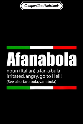 Composition Notebook: Afanabola Italian Slang Funny Sayings Italy Humor Journal/Notebook Blank Lined Ruled 6x9 100 Pages