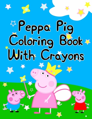 """Peppa Pig Coloring Book With Crayons: Peppa Pig Coloring Book With Crayons. Color Wonder Peppa Pig Coloring Book Pages & Markers, Mess Free Coloring, Gift for Kids. 25 Pages - 8.5"""" x 11"""""""