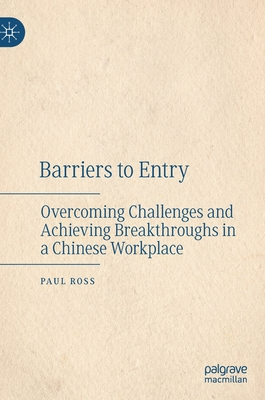 Barriers to Entry: Overcoming Challenges and Achieving Breakthroughs in a Chinese Workplace