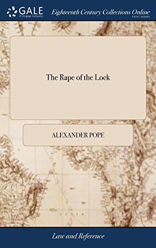 The Rape of the Lock: An Heroi-Comical Poem. in Five Canto's. Written by Mr. Pope. the Fifth Edition Corrected