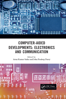 Computer-Aided Developments: Electronics and Communication: Proceeding of the First Annual Conference on Computer-Aided Developments in Electronics and Communication (Cadec-2019), Vellore Institute of Technology, Amaravati, India, 2-3 March 2019