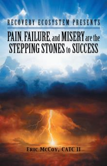 Pain, Failure, and Misery Are the Stepping Stones to Success: Recovery Ecosystem Presents