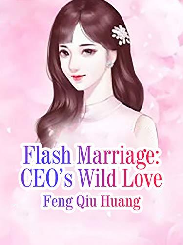 Flash Marriage: CEO's Wild Love: Volume 8