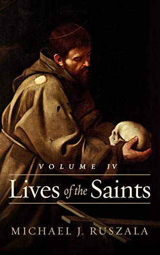 Lives of the Saints: Volume IV: