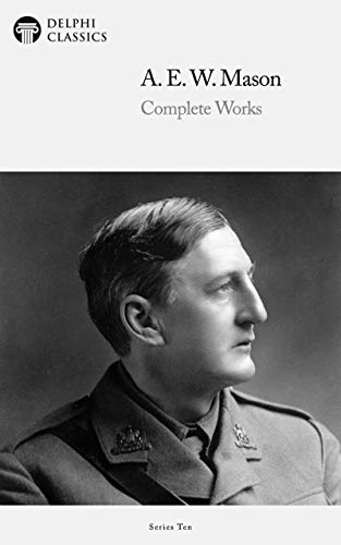 Complete Works of A.E.W. Mason