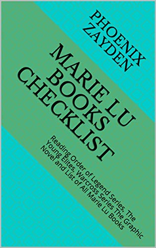 Marie Lu Books Checklist: Reading Order of Legend Series, The Young Elites, Warcross Series The Graphic Novel and List of All Marie Lu Books