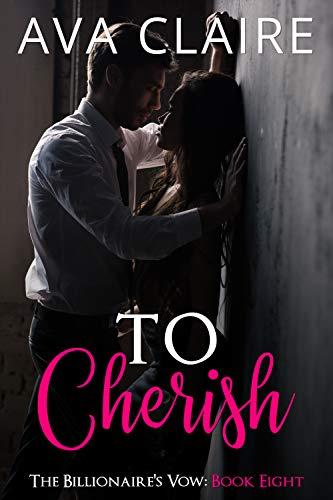 To Cherish (The Billionaire's Vow Book 8)
