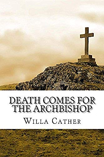 Death Comes for the Archbishop: Annotated