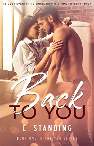 Back to You: An Erotic Second Chance Romance (You, #1)