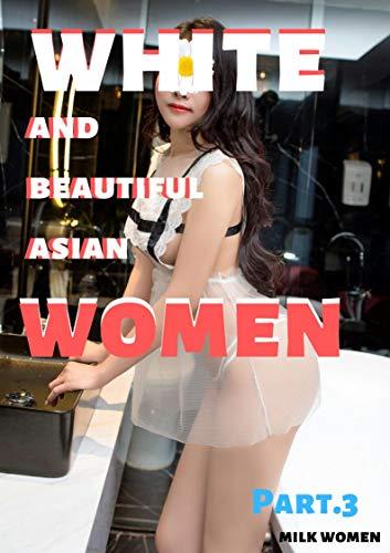 white and beautiful asian women part 3