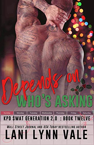 Depends On Who's Asking (SWAT Generation 2.0, #12)