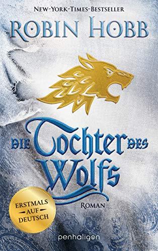 Die Tochter des Wolfs: Roman - Erstmals auf Deutsch (Das Kind des Weitsehers 3)