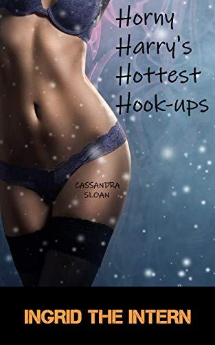 Ingrid the Intern (Horny Harry's Hottest Hook-ups Book 1)