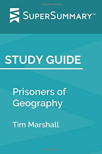 Study Guide: Prisoners of Geography by Tim Marshall