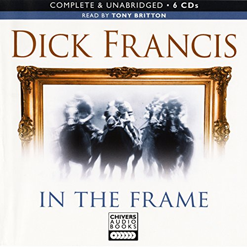 In The Frame: by Dick Francis (Unabridged Audiobook 6CDs)