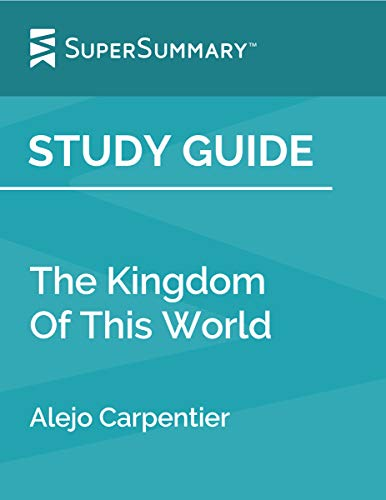 Study Guide: The Kingdom Of This World by Alejo Carpentier