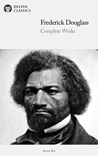 Complete Works of Frederick Douglass