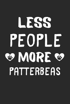 Less People More Patterbeas: Lined Journal, 120 Pages, 6 x 9, Funny Patterbea Gift Idea, Black Matte Finish